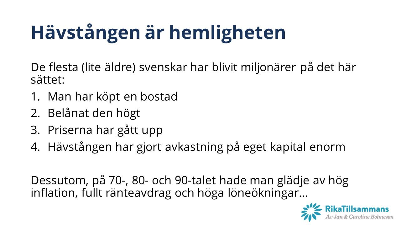 Så har de flesta svenskar blivit miljonärer