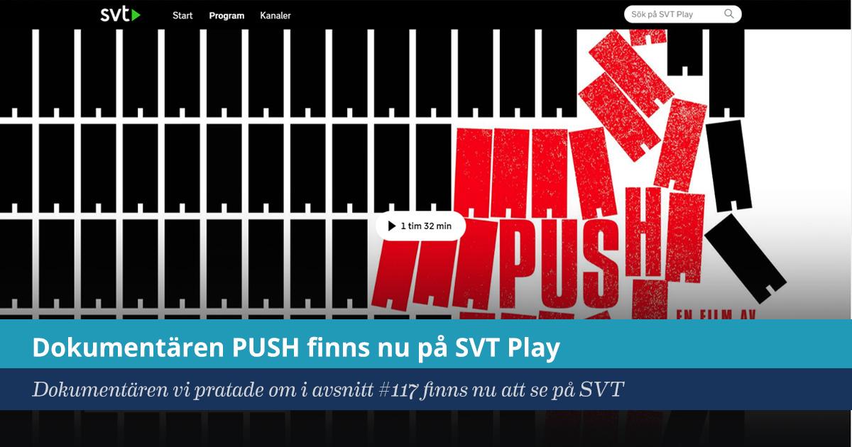 Fredagsmys(?): Dokumentären PUSH nu på SVT Play